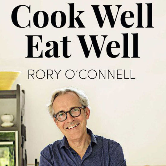 Cook Well, Eat Well by Rory O'Connell