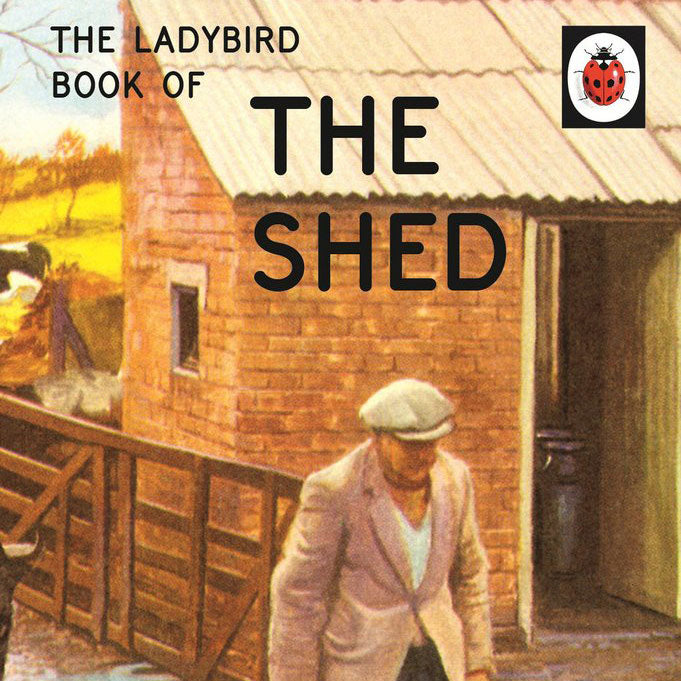 Ladybird Book of the Shed by Jason Hazeley, Joel Morris