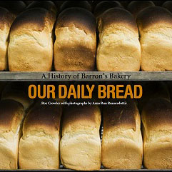 Our Daily Bread by Roz Crowley A History of Barron's Bakery