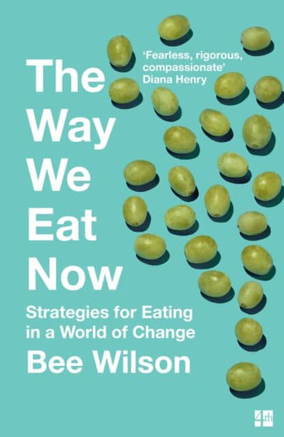 The way we eat- Bee Wilson