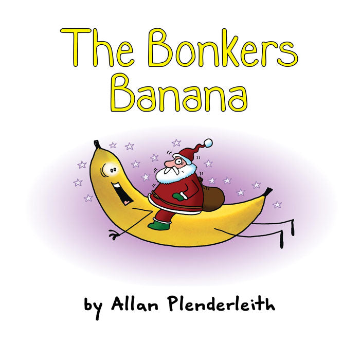 The Bonkers Banana by Allan Plenderleith