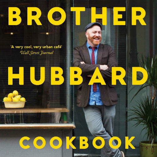 The Brother Hubbard Cookbook by Garrett Fitzgerald