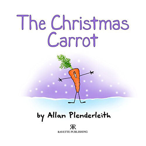 The Christmas Carrot by Allan Plenderleith