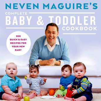 The Complete Baby & Toddler Cookbook by Neven Maguire