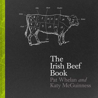 The Irish Beef Book by Pat Whelan and Katy McGuinness
