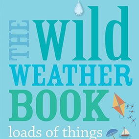 The Wild Weather Book by Jo Schofield and Fiona Danks