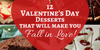 12 Valentine's Day Desserts That Will Make You Fall in Love!