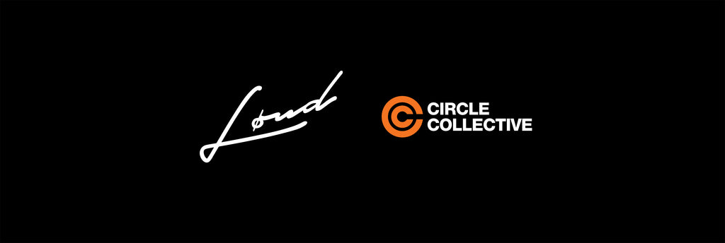Circle Collective x Loud Pop Up: 11th - 12th October 2019