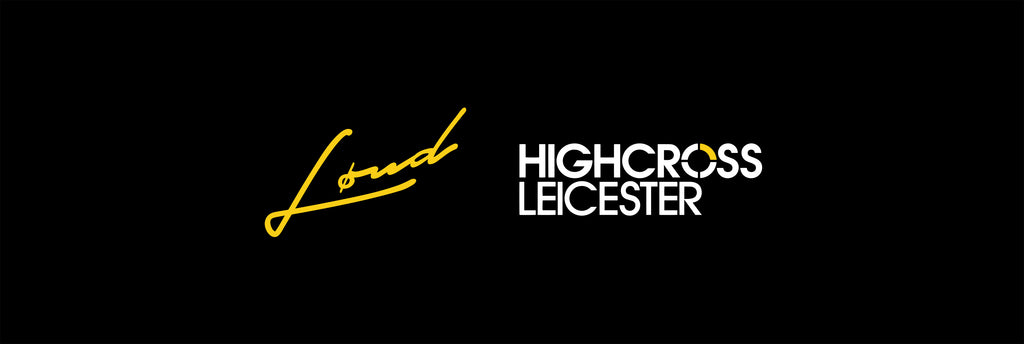 Loud Highcross Leicester Pop Up: 18th - 20th October 2019