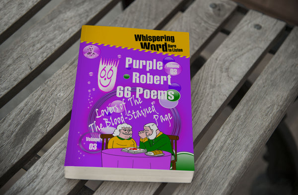 Purple Robert-66 Poems-Vol 03-Lovers of The Blood Stained Page