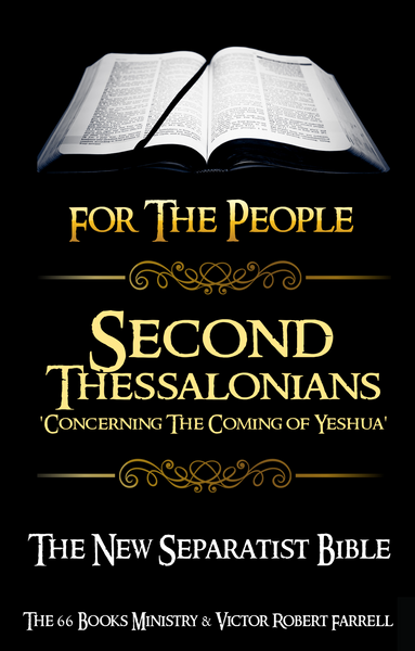 SECOND THESSALONIANS - Concerning The Coming of Yeshua