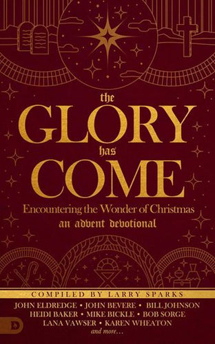 The Glory Has Come [An Advent Devotional Book]