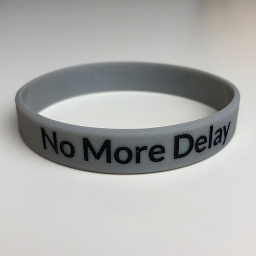 No More Delay Wristband