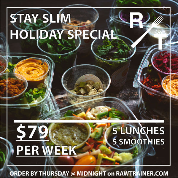 Stay Slim Holiday Special - Raw Trainer