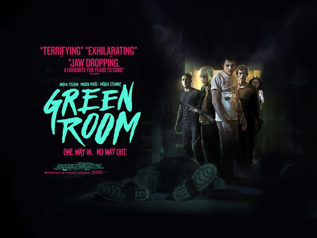 Green Room Is One Of My Top Movies Of 2016.