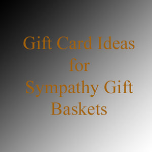 Gift Card Message Ideas: Sympathy Gift Baskets