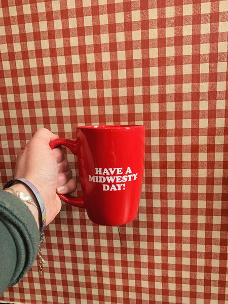 Have a Midwesty Day! Mug