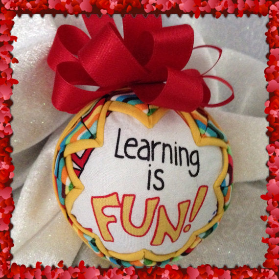 Learning Is Fun teacher ornament