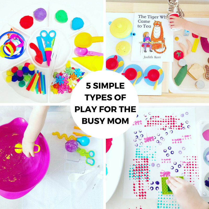 5 Simple Types of Play for the Busy Mom
