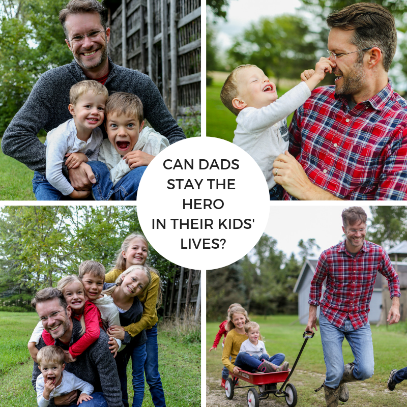 Can Dads Stay the Hero in Their Kids' Lives?