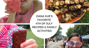 Dana Sue's Favorite 4th of July Recipes & Family Activities