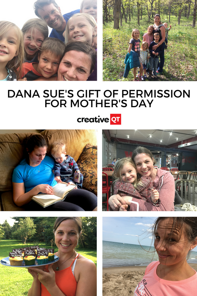 Dana Sue's Gift of Permission for Mother's Day