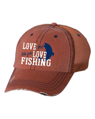 Love Me Like Fishing Herringbone Unstructured Trucker Cap