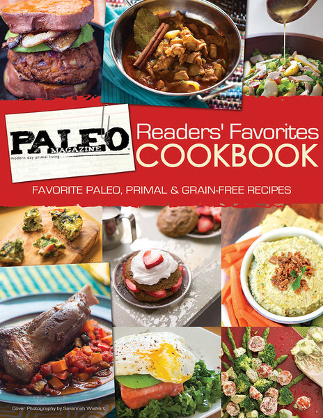 Paleo Magazine Reader's Favorites Cookbook