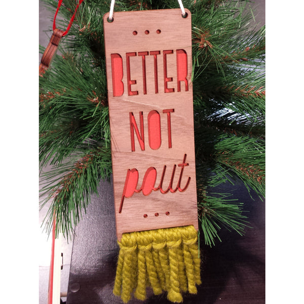 walnut & wool sign - better not pout
