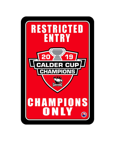 "Charlotte Checkers 2019 Calder Cup ""Champions Only"" Sign"