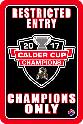 "Grand Rapids Griffins 2017 Calder Cup ""Champions Only"" Sign"