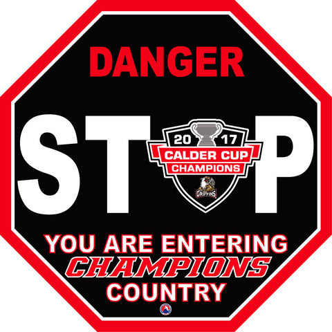 Grand Rapids Griffins 2017 Calder Cup Champions Stop Sign