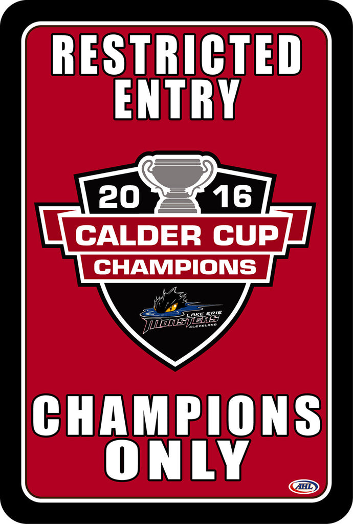"Lake Erie Monsters 2016 Calder Cup ""Champions Only"" Sign"