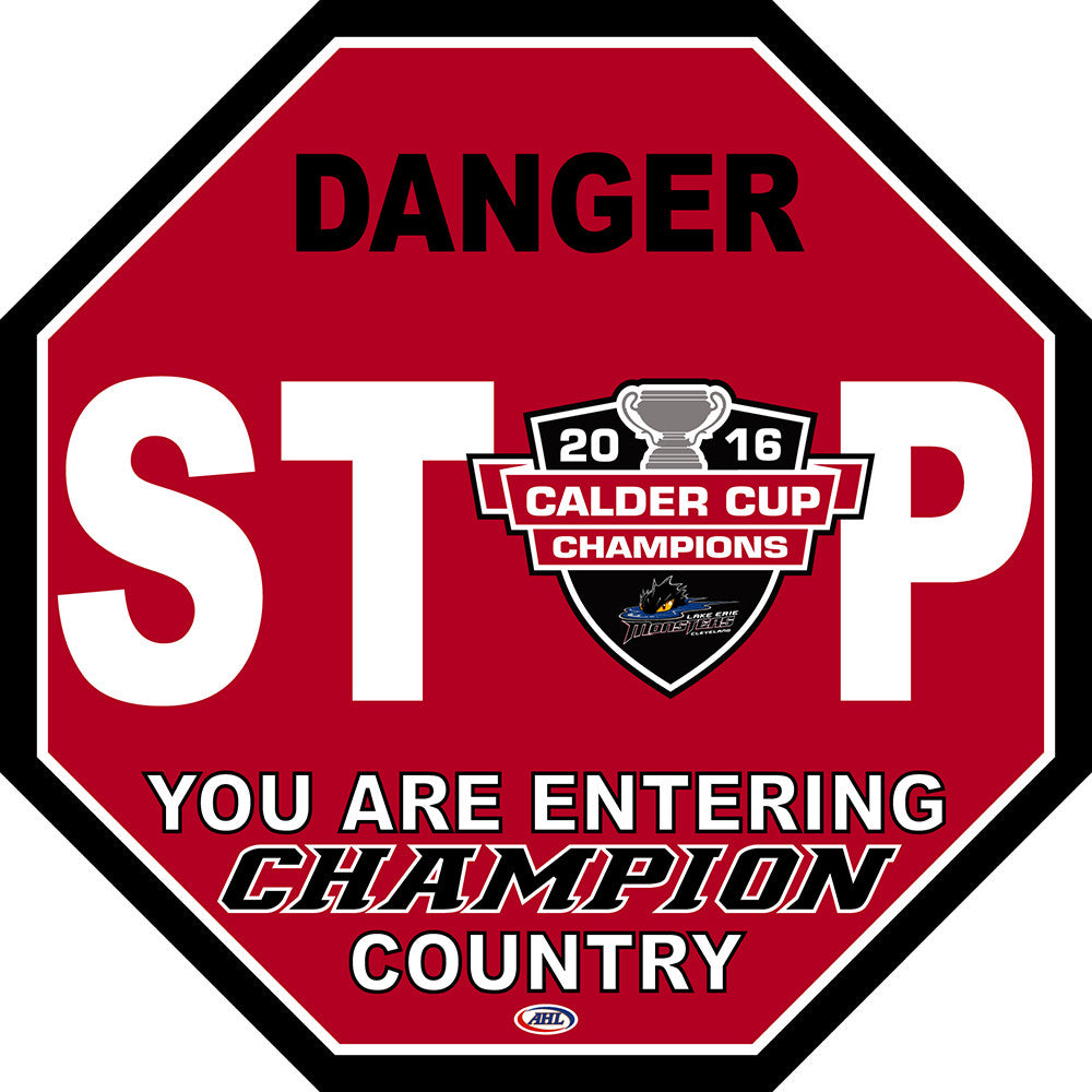 Lake Erie Monsters 2016 Calder Cup Champions Stop Sign