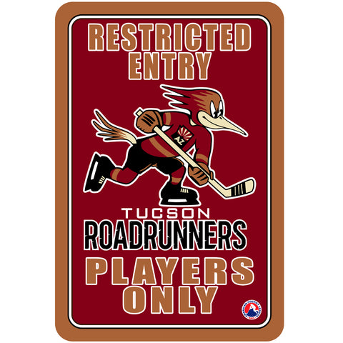 "Tucson Roadrunners ""Players Only"" Sign"
