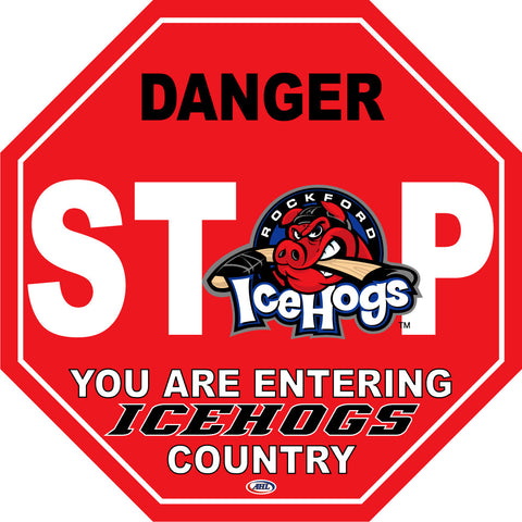 Rockford IceHogs Fan Stop Sign