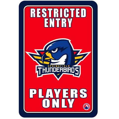 "Springfield Thunderbirds ""Players Only"" Sign"