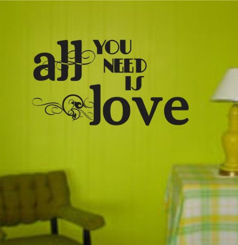 All You Need Is Love Decal Sticker Wall Graphic Art Quote Decal Sticker Quote - ezwalldecals  - vinyl decal - vinyl sticker - decals - stickers - wall decal - jdm decal - vinyl stickers - vinyl decals - 1