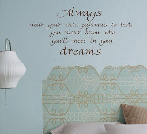 Always Wear Your Cute Pajamas Wall Decal Sticker Vinyl Art Graphic Dream - ezwalldecals vinyl decal - vinyl sticker - decals - stickers - wall decal - jdm decal - vinyl stickers - vinyl decals - 1