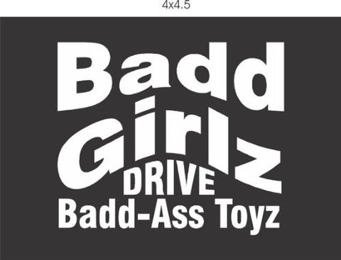 Bad Girls Drive Bad Toys Decal Sticker Window Car Truck Van SUV - ezwalldecals vinyl decal - vinyl sticker - decals - stickers - wall decal - jdm decal - vinyl stickers - vinyl decals - 1