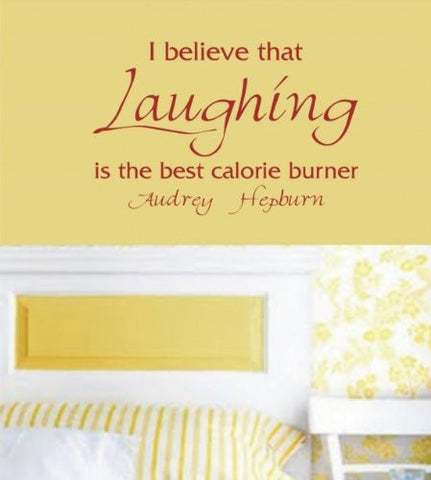 I Believe Laughing Is the Best Calorie Burner Wall Decal Quote Audrey Hepburn - ezwalldecals  - vinyl decal - vinyl sticker - decals - stickers - wall decal - jdm decal - vinyl stickers - vinyl decals - 1