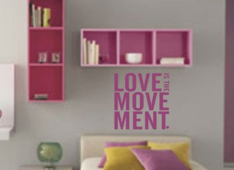 Love Is the Movement Wall Decal Sticker - Vinyl Art Graphic Quote Text - ezwalldecals  - vinyl decal - vinyl sticker - decals - stickers - wall decal - jdm decal - vinyl stickers - vinyl decals - 1