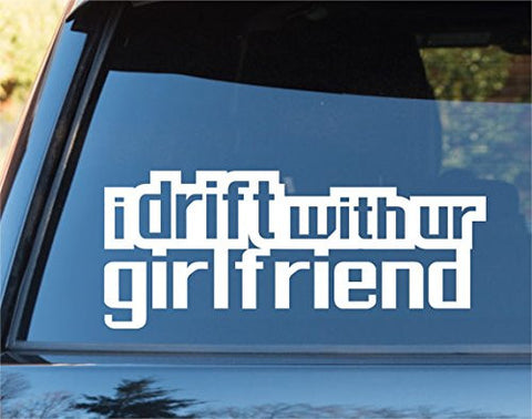 I Drift With Your Girlfriend Car Window Windshield Lettering Decal Sticker De... - ezwalldecals vinyl decal - vinyl sticker - decals - stickers - wall decal - jdm decal - vinyl stickers - vinyl decals - 1