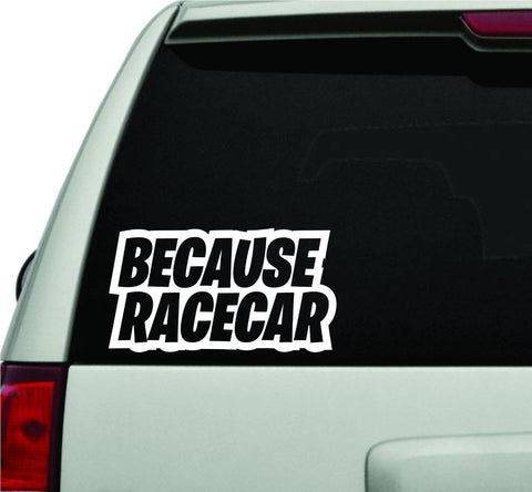 Because Racecar JDM Car Truck Window Windshield Lettering Decal Sticker - ezwalldecals vinyl decal - vinyl sticker - decals - stickers - wall decal - jdm decal - vinyl stickers - vinyl decals - 1
