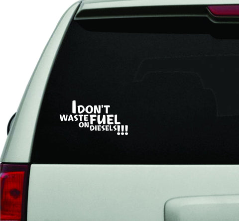 I Don't Waste Fuel on Diesels JDM Car Truck Window Windshield Lettering Decal... - ezwalldecals vinyl decal - vinyl sticker - decals - stickers - wall decal - jdm decal - vinyl stickers - vinyl decals - 1