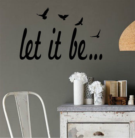 Let It Be Version 2 the Beatles Quote Sticker Wall Decal Nursery Art Sticker - ezwalldecals  - vinyl decal - vinyl sticker - decals - stickers - wall decal - jdm decal - vinyl stickers - vinyl decals - 1