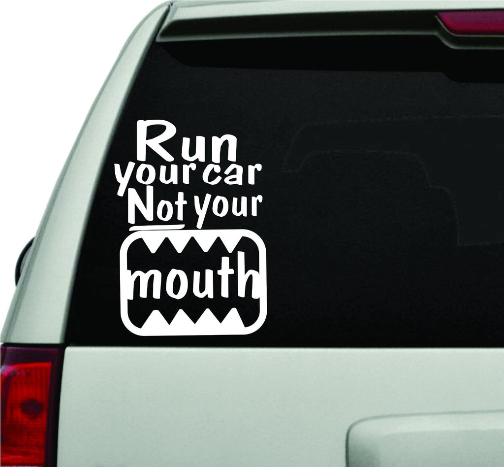 Run Your Car Not Your Mouth Vinyl Decal Sticker JDM