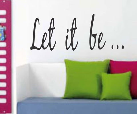 Let It Be Quote Version 111 the Beatles Wall Decal Sticker Decals Stickers - ezwalldecals vinyl decal - vinyl sticker - decals - stickers - wall decal - jdm decal - vinyl stickers - vinyl decals - 1