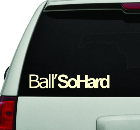 Ball So Hard JDM Car Truck Window Windshield Lettering Decal Sticker - ezwalldecals vinyl decal - vinyl sticker - decals - stickers - wall decal - jdm decal - vinyl stickers - vinyl decals - 1
