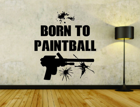 Born To Paintball Paintballer Paintballing Vinyl Wall Decal Sticker - ezwalldecals vinyl decal - vinyl sticker - decals - stickers - wall decal - jdm decal - vinyl stickers - vinyl decals - 1
